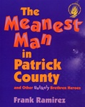 Meanest Man in Patrick County: and Other Unlikely Brethren Heroes