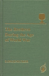 Brethren During the Age of World War, The: The Church of the Brethren Encounter with Modernization, 1914-1950