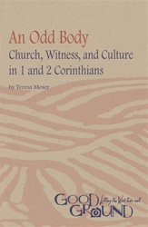 An Odd Body: Church, Witness, and Culture in 1 and 2 Corinthians (download)