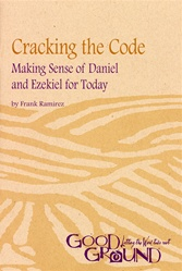 Cracking the Code: Making Sense of Daniel and Ezekiel for Today