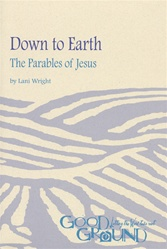 Down to Earth: The Parables of Jesus (download)