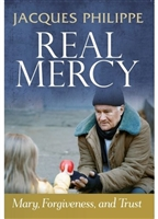 Real Mercy: Mary, Forgiveness and Trust