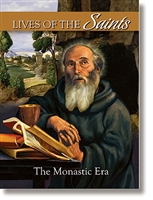 Lives of the Saints Volume 3: The Monastic Era