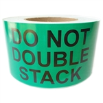 "Green ""Do Not Double Stack"" Labels - 5"" by 3"" - 500 ct Roll"