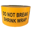 "Orange ""Do Not Break Shrink Wrap"" Label - 3"" by 5"" - 500 ct Roll"