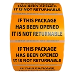 """IF THIS PACKAGE HAS BEEN OPENED IT IS NOT RETURNABLE"" Stickers - 3"" by 1.5"" - 1000 ct Roll"