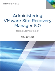 Administering VMware Site Recovery Manager 5.0, First Edition