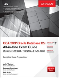 OCA/OCP Oracle Database 12c All-in-One Exam Guide (Exams 1Z0-061, 1Z0-062, & 1Z0-063)