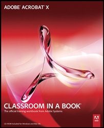 Adobe Acrobat X Classroom in a Book, 1st edition