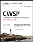 CWSP Certified Wireless Security Professional Official Study Guide: Exam PW0-204