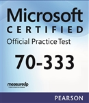 70-333: Deploying Enterprise Voice with Skype for Business 2015 Microsoft Official Practice Test