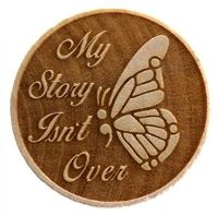My Story Isn't Over Wooden Chip