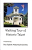 Walking Tour Of Historic Talent Booklet