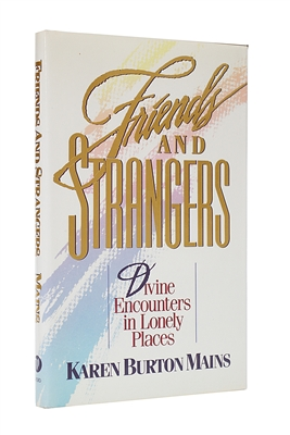 Friends and Strangers by Karen Burton Mains