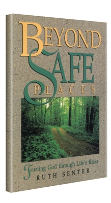 Beyond Safe Places by Ruth Senter