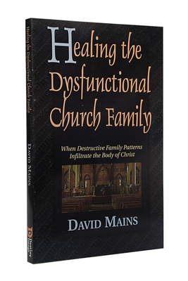 Healing the Dysfunctional Church Family