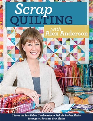 Scrap Quilting with Alex Anderson