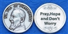 Pray, Hope and Don't Worry St. Padre Pio Pocket Token 171-25-0014