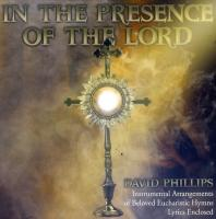 David Phillips: In the Presence of the Lord CD