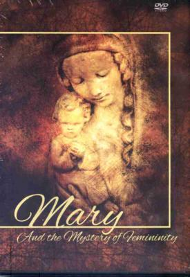 Mary And the Mystery of Femininity DVD
