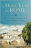 A Holy Year In Rome by Joan Lewis
