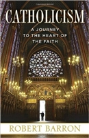 Catholicism: A Journey To The Heart of The Faith by Robert Barron