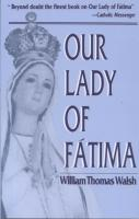 Our Lady of Fatima, by William Thomas Walsh