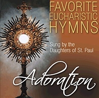 Favorite Eucharistic Hymns Sung by the Daughters of St. Paul Adoration CD