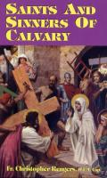 Saints and Sinners of Calvary by Fr. Christopher Rengers, O.F.M. Cap.