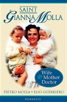 Saint Gianna Molla Wife, Mother, Doctor by Pietro Molla