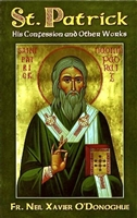 St. Patrick: His Confession and Other Works by Fr. Neil Xavier O'Donoghue 178/04
