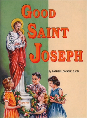 St. Joseph Picture Book Series: Good Saint Joseph 283