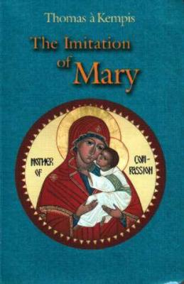Imitation of Mary by Thomas A Kempis (318/22)