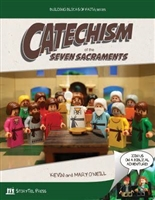 Catechism of the Seven Sacraments by Kevin and Mary O'Nail