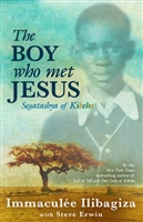 The Boy Who Met Jesus Segatashya of Kibeho by Immaculee Ilibagiza