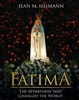 Fatima: The Apparition that changed the world by Jean M. Heimann