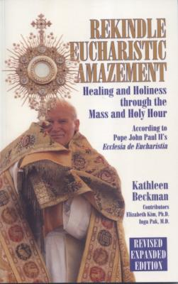 Rekindle Eucharistic Amazement Revised Expanded Edition