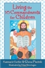 Living the 10 Commandments for Children by Rose Gortler and Donna Piscitelli