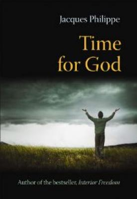 Time For God by Jacques Philippe