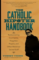 The Catholic Hipster Handbook by Tommy Tighe