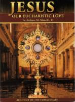 Jesus Our Eucharistic Love by Fr. Stefano Manelli - Catholic Paperback Book, 150 pp.