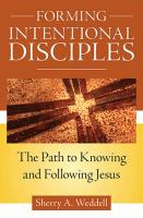 Forming Intentional Disciples: Path to Know and Follow Jesus by Sherry Weddell