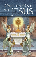 One On One with Jesus: The Saints on Adoration B3504