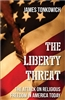 The Liberty Threat: The Attack on Religious Freedom in America Today by  James Tonkowich