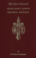 The New Revised Jesus, Mary, Joseph Novena Manual by Fr Stedman