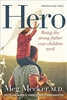 Hero Being the Strong Father Your Children Need by Meg Meeker, M.D.