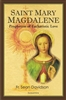 Saint Mary Magdalene Prophetess of Eucharistic Love by Fr. Sean Davidson
