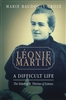 Leonie Martin: A Difficult Life The Sister of St. Therese of Lisieux by Marie Baudouin-Croix