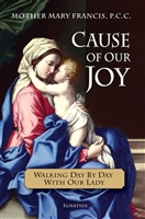 Cause of Our Joy: Walking Day by Day with Our Lady by Mother Mary Francis