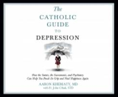 The Catholic Guide to Depression Audio CD by Aaron Kheriaty
